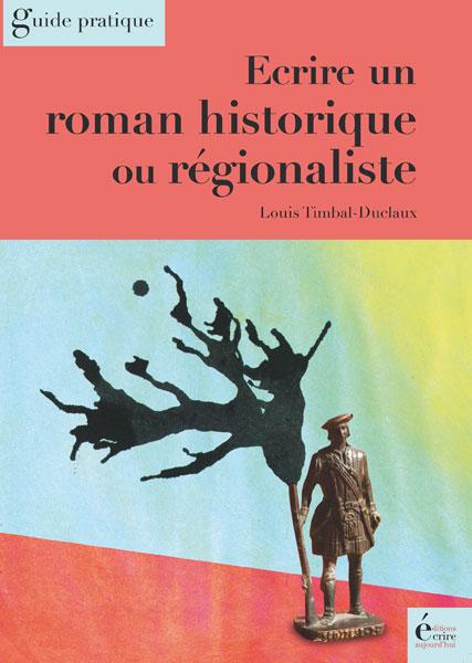 ecrire un roman historique ou régionaliste